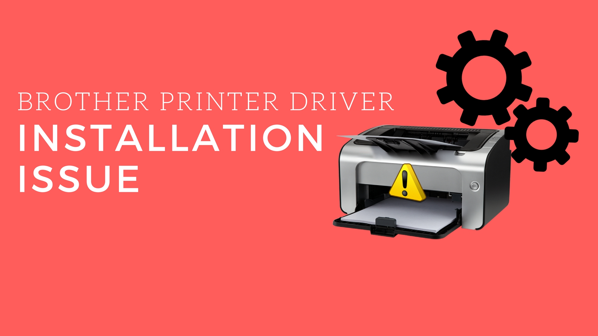 4 Steps To Fix Brother Printer Driver Installation Issue