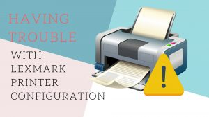 lexmark-printer-configuration-issue