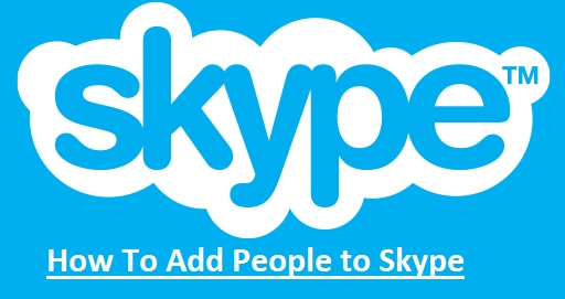 How To Add People to Skype